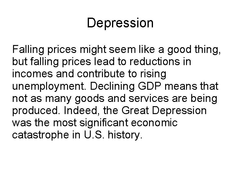 Depression Falling prices might seem like a good thing, but falling prices lead to