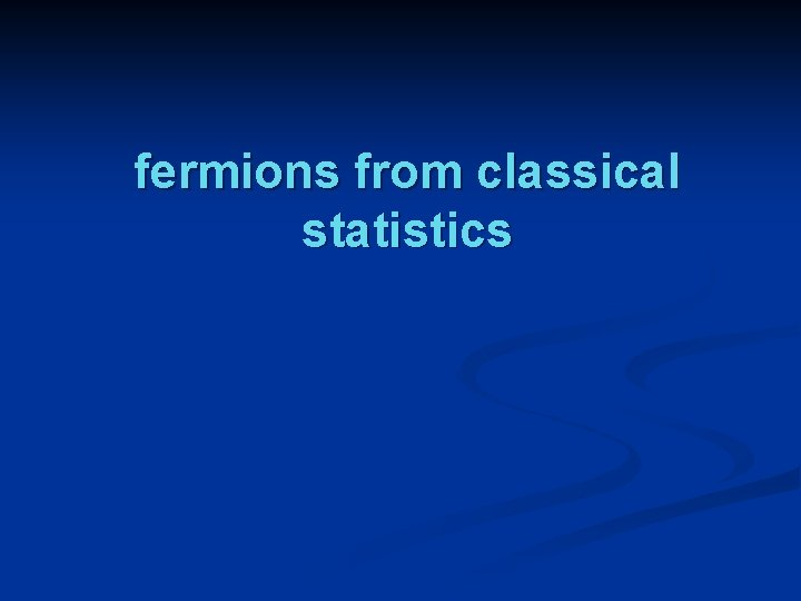 fermions from classical statistics