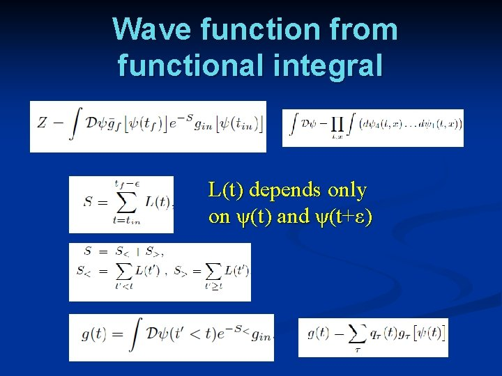 Wave function from functional integral L(t) depends only on ψ(t) and ψ(t+ε)
