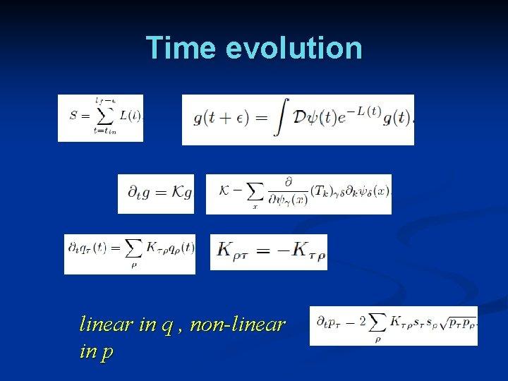 Time evolution linear in q , non-linear in p
