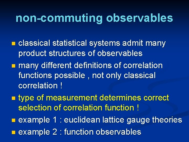 non-commuting observables classical statistical systems admit many product structures of observables n many different