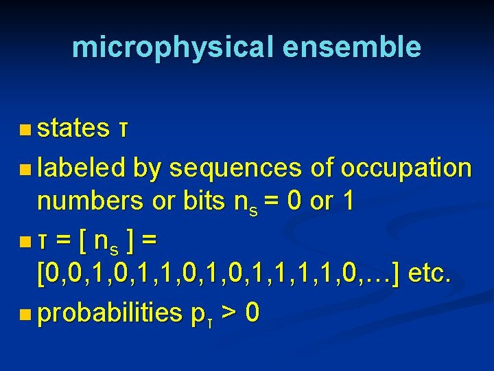 microphysical ensemble n states τ n labeled by sequences of occupation numbers or bits