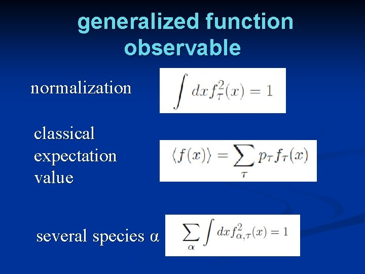 generalized function observable normalization classical expectation value several species α
