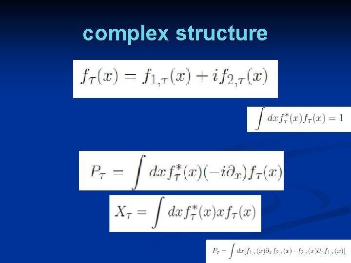 complex structure