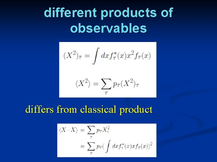 different products of observables differs from classical product