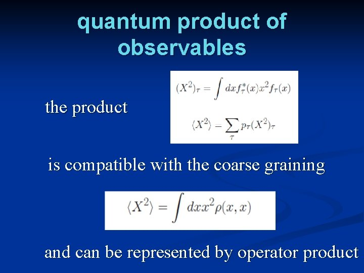 quantum product of observables the product is compatible with the coarse graining and can