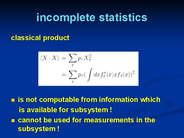 incomplete statistics classical product n n is not computable from information which is available