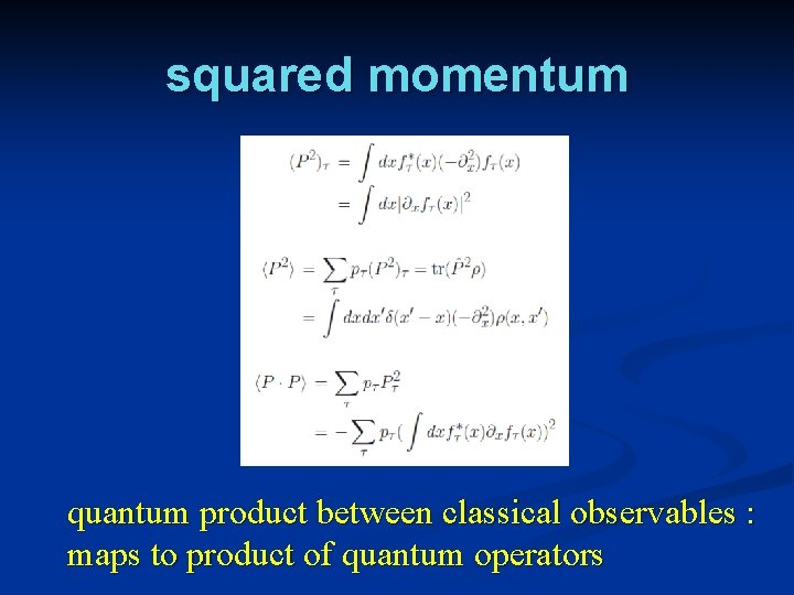 squared momentum quantum product between classical observables : maps to product of quantum operators