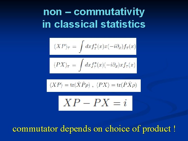 non – commutativity in classical statistics commutator depends on choice of product !