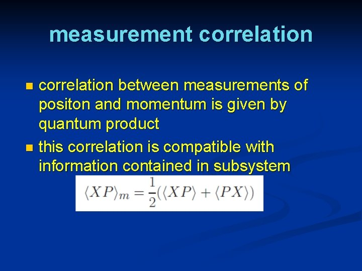 measurement correlation between measurements of positon and momentum is given by quantum product n