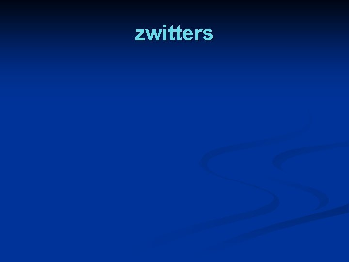 zwitters