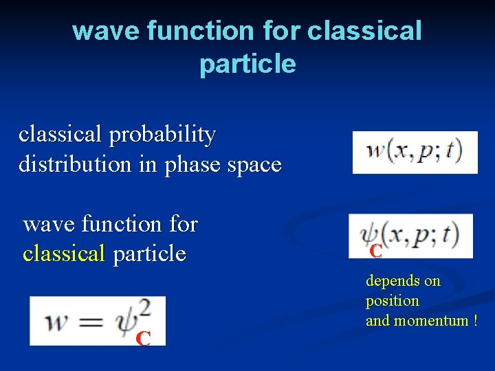 wave function for classical particle classical probability distribution in phase space wave function for