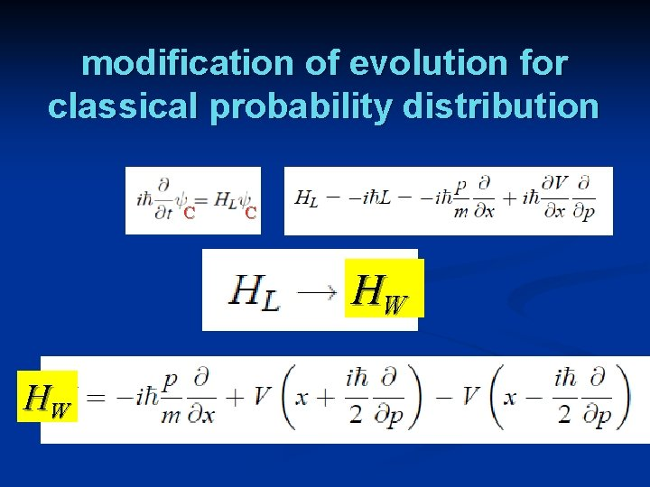 modification of evolution for classical probability distribution C C HW HW