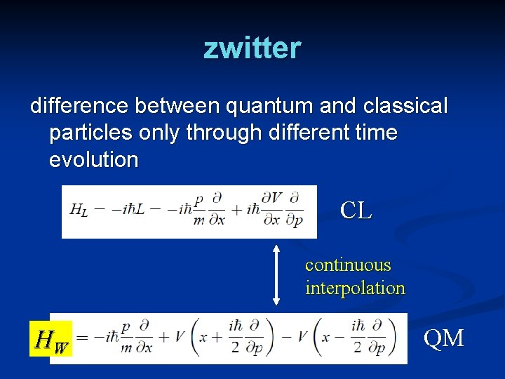 zwitter difference between quantum and classical particles only through different time evolution CL continuous