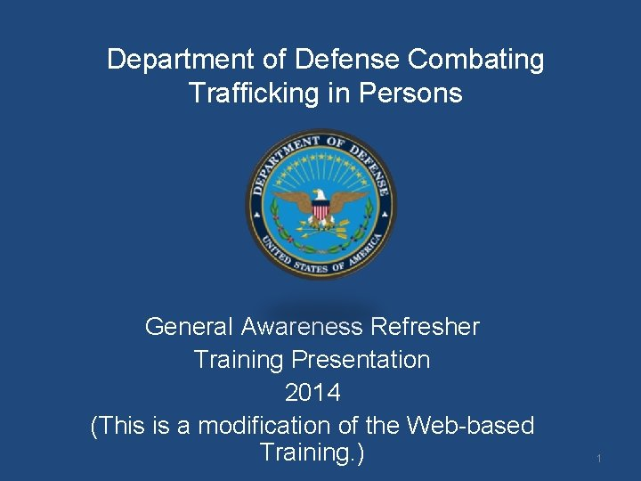 Department of Defense Combating Trafficking in Persons General Awareness Refresher Training Presentation 2014 (This