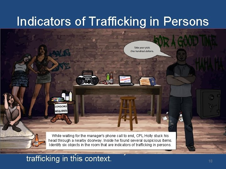 Indicators of Trafficking in Persons 1. Young females dressed provocatively may indicate human trafficking