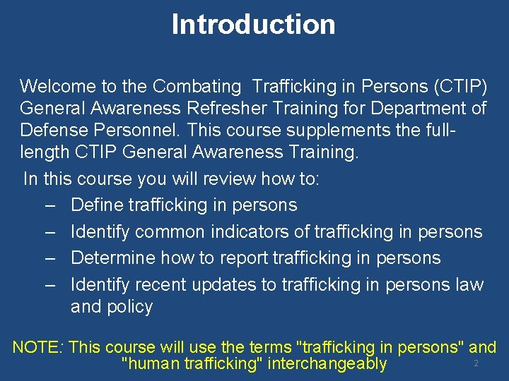Introduction Welcome to the Combating Trafficking in Persons (CTIP) General Awareness Refresher Training for