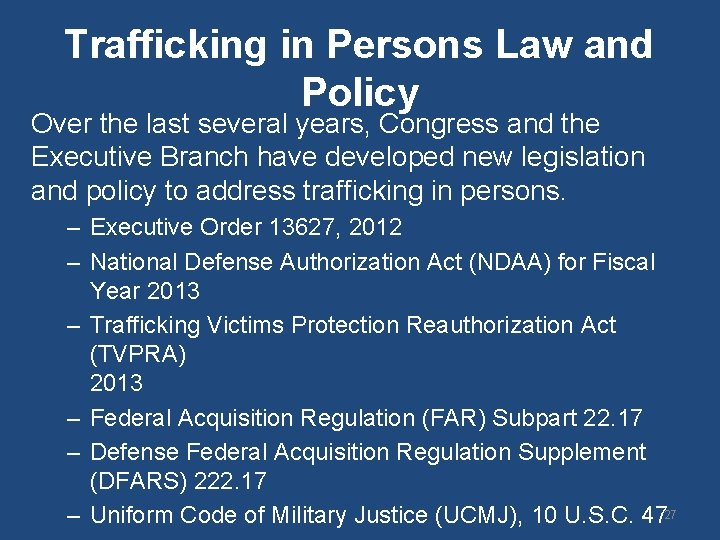 Trafficking in Persons Law and Policy Over the last several years, Congress and the