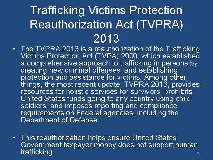 Trafficking Victims Protection Reauthorization Act (TVPRA) 2013 • The TVPRA 2013 is a reauthorization