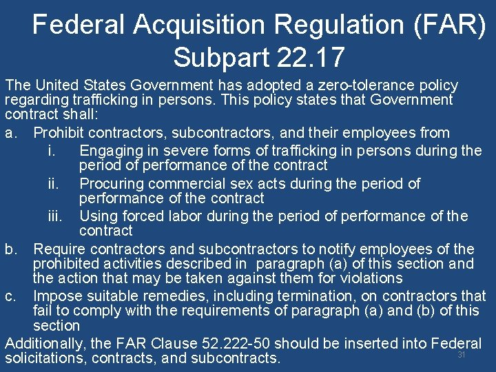 Federal Acquisition Regulation (FAR) Subpart 22. 17 The United States Government has adopted a