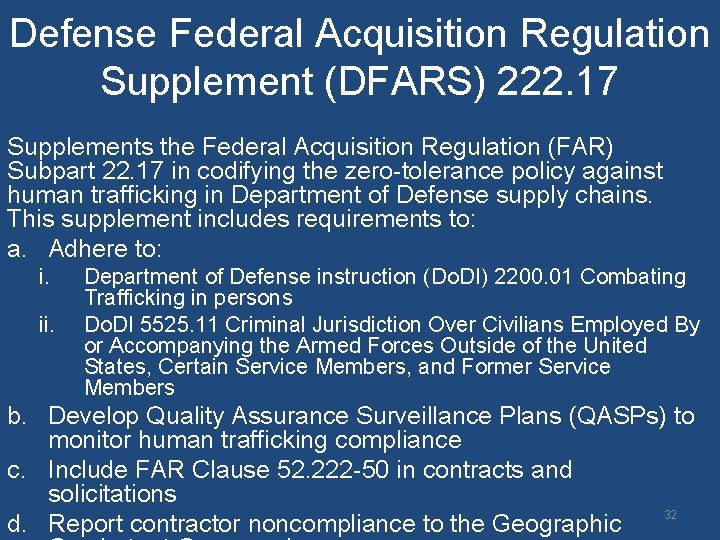 Defense Federal Acquisition Regulation Supplement (DFARS) 222. 17 Supplements the Federal Acquisition Regulation (FAR)