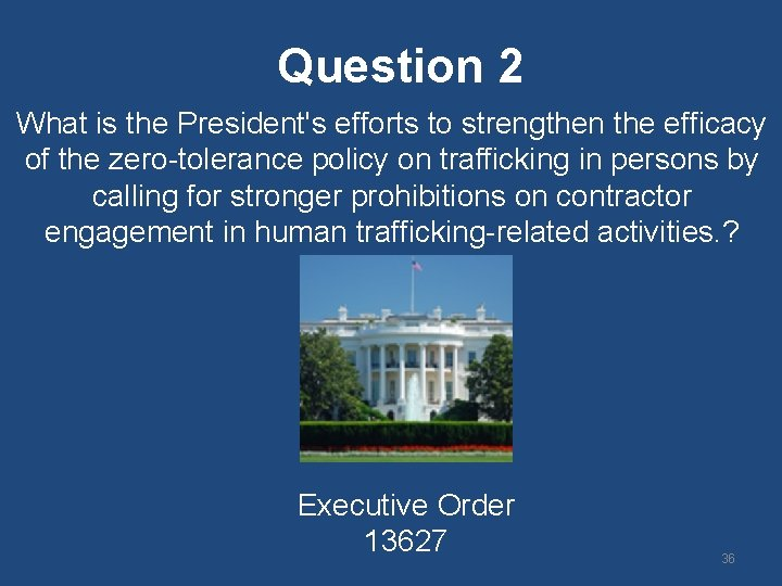 Question 2 What is the President's efforts to strengthen the efficacy of the zero-tolerance