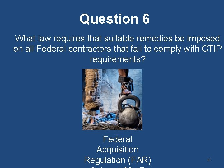 Question 6 What law requires that suitable remedies be imposed on all Federal contractors