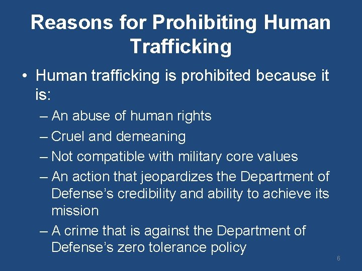 Reasons for Prohibiting Human Trafficking • Human trafficking is prohibited because it is: –