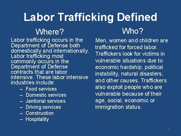 Labor Trafficking Defined Where? Who? Labor trafficking occurs in the Department of Defense both