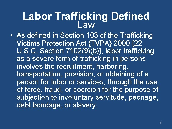Labor Trafficking Defined Law • As defined in Section 103 of the Trafficking Victims