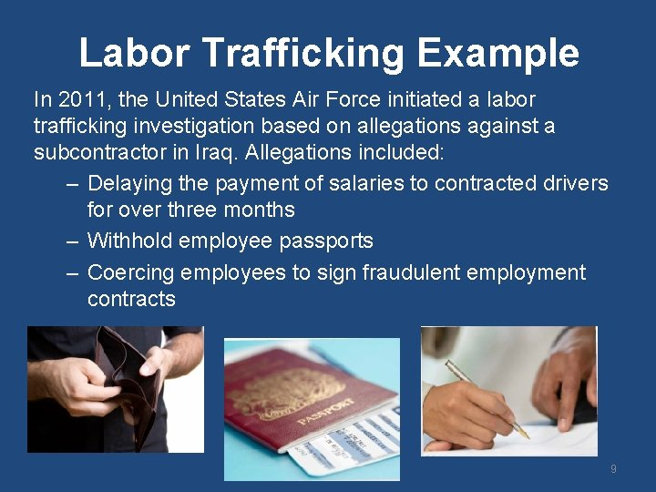 Labor Trafficking Example In 2011, the United States Air Force initiated a labor trafficking