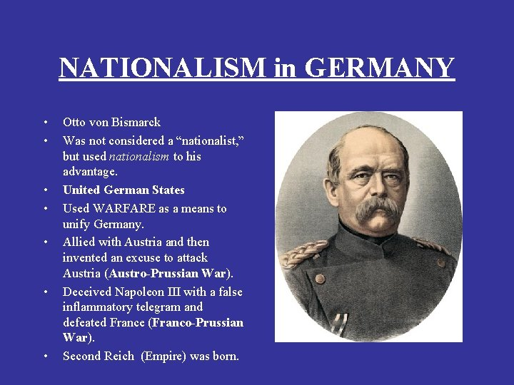 "NATIONALISM in GERMANY • • Otto von Bismarck Was not considered a ""nationalist, """