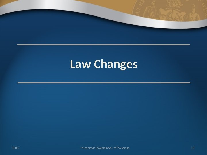 Law Changes 2018 Wisconsin Department of Revenue 12