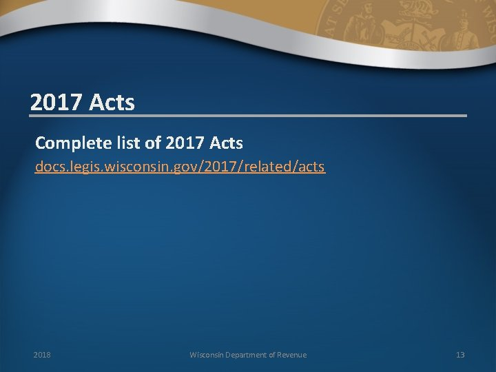 2017 Acts Complete list of 2017 Acts docs. legis. wisconsin. gov/2017/related/acts 2018 Wisconsin Department