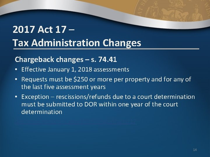 2017 Act 17 – Tax Administration Changes Chargeback changes – s. 74. 41 •