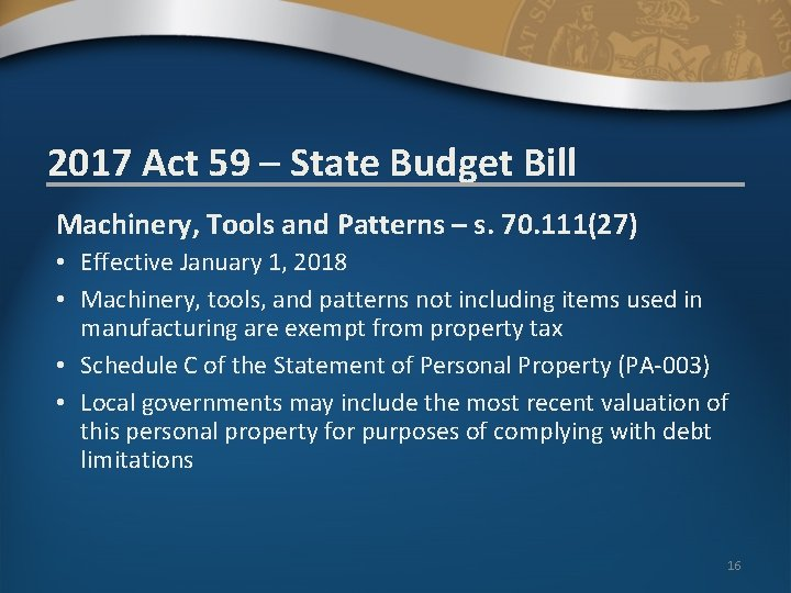 2017 Act 59 – State Budget Bill Machinery, Tools and Patterns – s. 70.