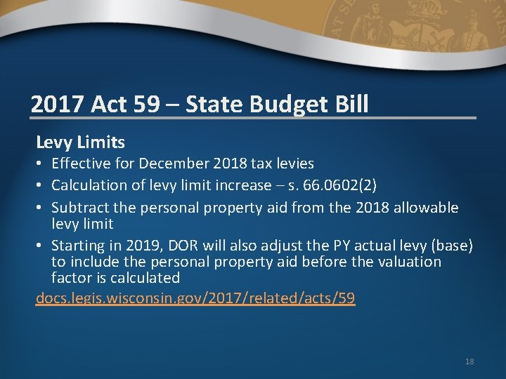 2017 Act 59 – State Budget Bill Levy Limits • Effective for December 2018
