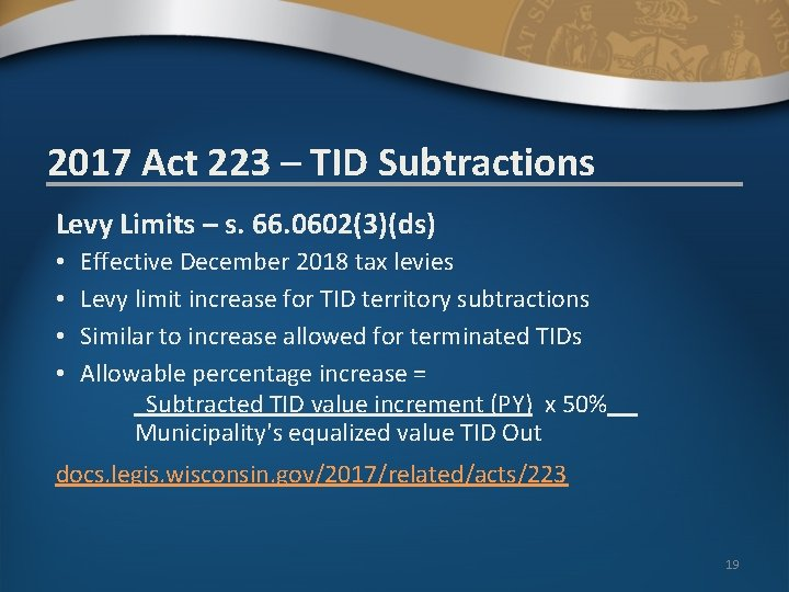 2017 Act 223 – TID Subtractions Levy Limits – s. 66. 0602(3)(ds) • •