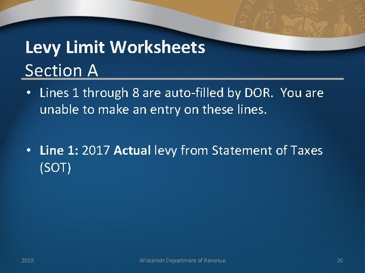 Levy Limit Worksheets Section A • Lines 1 through 8 are auto-filled by DOR.