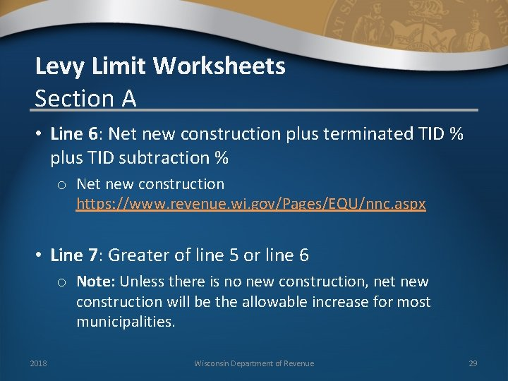 Levy Limit Worksheets Section A • Line 6: Net new construction plus terminated TID