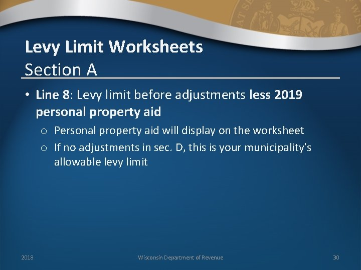 Levy Limit Worksheets Section A • Line 8: Levy limit before adjustments less 2019