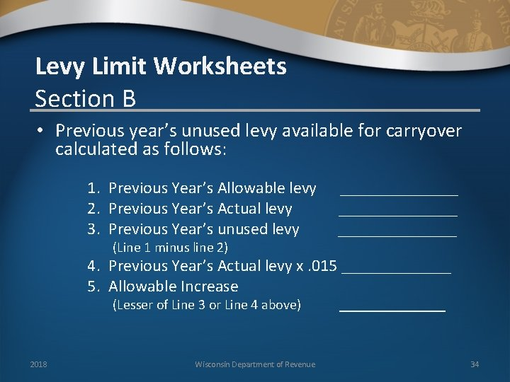 Levy Limit Worksheets Section B • Previous year's unused levy available for carryover calculated