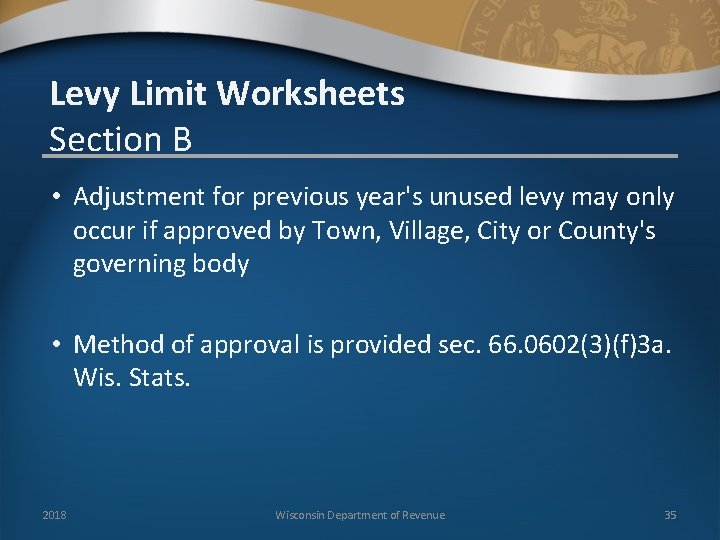 Levy Limit Worksheets Section B • Adjustment for previous year's unused levy may only