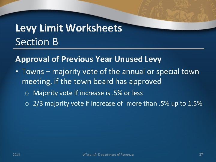 Levy Limit Worksheets Section B Approval of Previous Year Unused Levy • Towns –