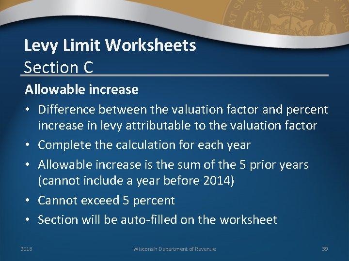 Levy Limit Worksheets Section C Allowable increase • Difference between the valuation factor and