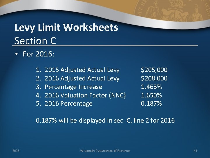 Levy Limit Worksheets Section C • For 2016: 1. 2. 3. 4. 5. 2015