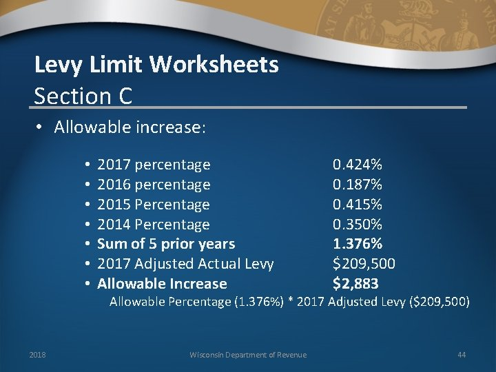 Levy Limit Worksheets Section C • Allowable increase: • • 2017 percentage 2016 percentage