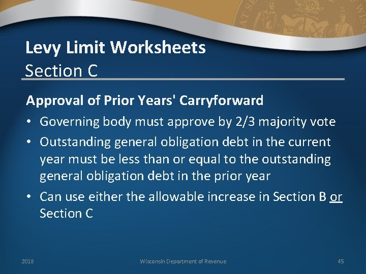 Levy Limit Worksheets Section C Approval of Prior Years' Carryforward • Governing body must