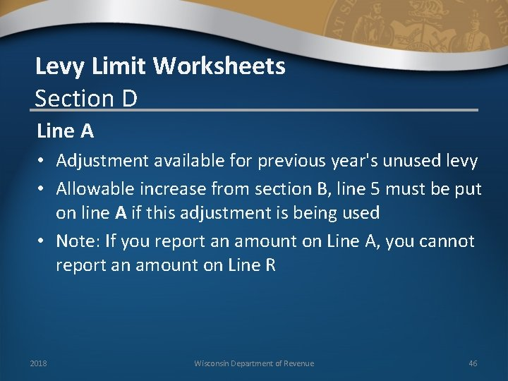 Levy Limit Worksheets Section D Line A • Adjustment available for previous year's unused
