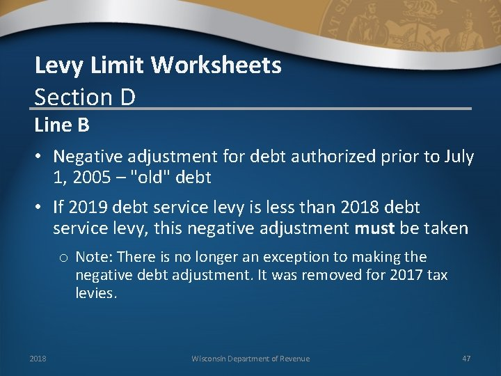 Levy Limit Worksheets Section D Line B • Negative adjustment for debt authorized prior